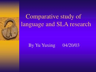 Comparative study of language and SLA research