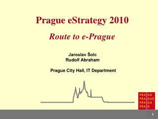 Prague  e Strategy 2010 Route to e-Prague