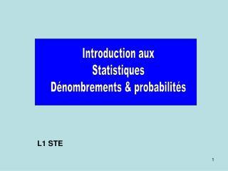 Introduction aux Statistiques Dénombrements & probabilités