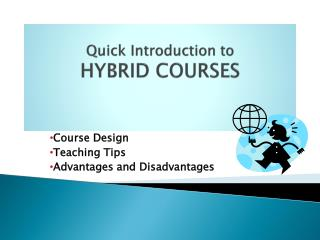 Quick Introduction to  HYBRID COURSES