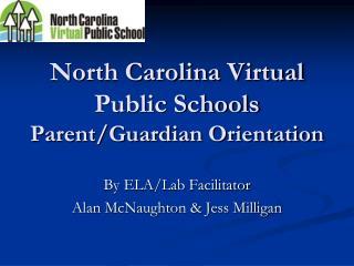 North Carolina Virtual Public Schools  Parent/Guardian Orientation
