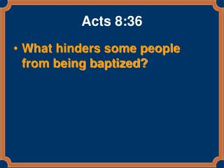 Acts 8:36