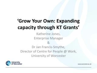 'Grow Your Own: Expanding capacity through KT Grants'