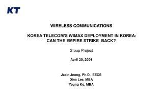 Jaein Jeong, Ph.D., EECS Dina Lee, MBA Young Ko, MBA