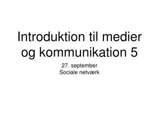 Introduktion til medier og kommunikation 5