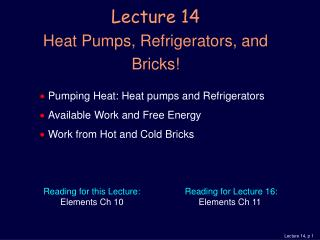 Lecture 14 Heat Pumps, Refrigerators, and Bricks!