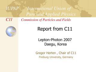 Gregor Herten , Chair of C11 Freiburg University, Germany