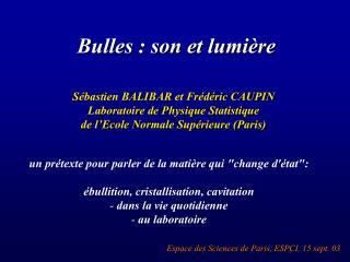 Bulles : son et lumière