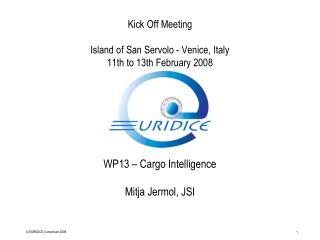 Kick Off Meeting Island of San Servolo - Venice, Italy 11th to 13th February 2008