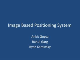 Image Based Positioning System