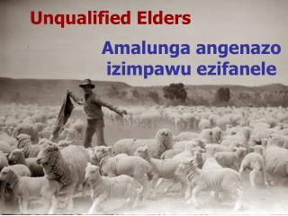 Unqualified Elders
