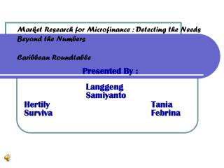Market Research for Microfinance : Detecting the Needs Beyond the Numbers Caribbean Roundtable