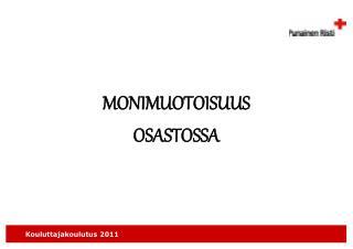 MONIMUOTOISUUS OSASTOSSA