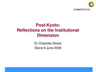 Post-Kyoto:  Reflections on the Institutional Dimension