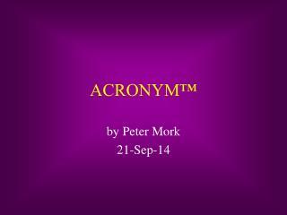 ACRONYM™