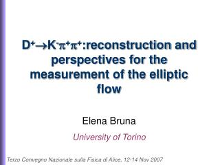 D + K - p + p + :reconstruction and perspectives for the measurement of the elliptic flow