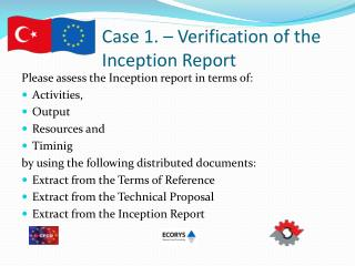 Case  1.  – Verification of the Inception Report