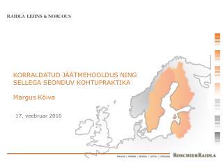 KORRALDATUD JÄÄTMEHOOLDUS NING SELLEGA SEONDUV KOHTUPRAKTIKA Margus Kõiva