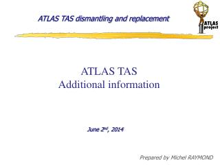 ATLAS TAS dismantling and replacement
