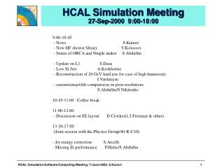 HCAL Simulation Meeting 27-Sep-2000  9:00-18:00