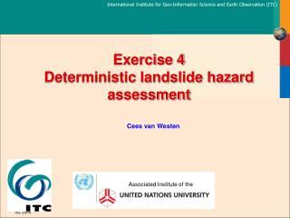 Exercise 4 Deterministic landslide hazard assessment