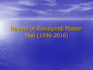 Review of Rawalpindi Master Plan (1996-2016)