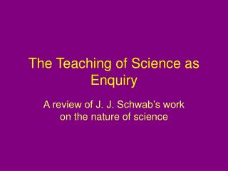The Teaching of Science as Enquiry