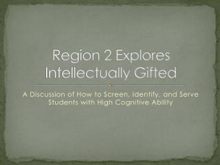 Region 2 Explores Intellectually Gifted