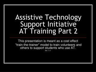 Assistive Technology Support Initiative  AT Training Part 2