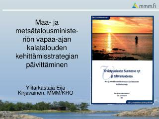 Maa- ja metsätalousministe-riön vapaa-ajan kalatalouden kehittämisstrategian päivittäminen