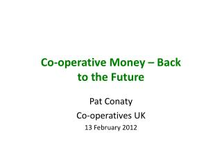 Co-operative Money – Back  to the Future