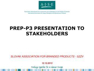 PREP-P3 PRESENTATION TO STAKEHOLDERS