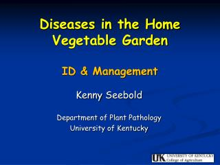 Diseases in the Home Vegetable Garden ID & Management