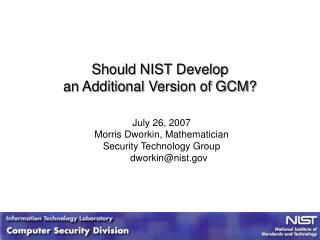 Should NIST Develop  an Additional Version of GCM?