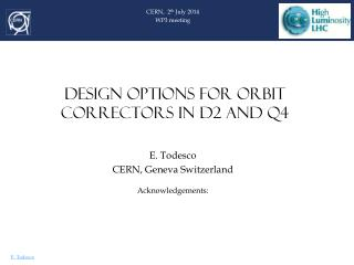 DESIGN OPTIONS FOR ORBIT CORRECTORS IN D2 and Q4