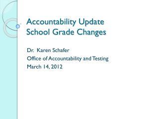 Accountability Update School Grade Changes