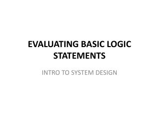 EVALUATING BASIC LOGIC STATEMENTS