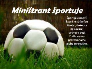 Miništrant športuje