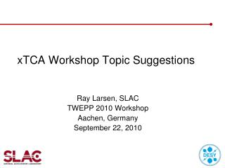 xTCA Workshop Topic Suggestions