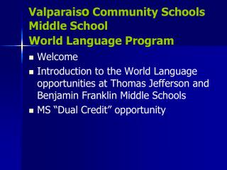 Valparais o  Community Schools Middle School  World Language Program