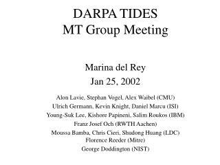 DARPA TIDES  MT Group Meeting