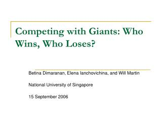 Competing with Giants: Who Wins, Who Loses?