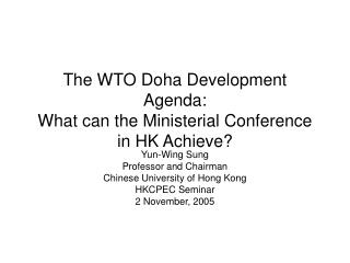The WTO Doha Development Agenda: What can the Ministerial Conference in HK Achieve?