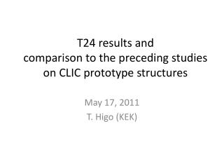 T24 results and  comparison to the preceding studies  on CLIC prototype structures