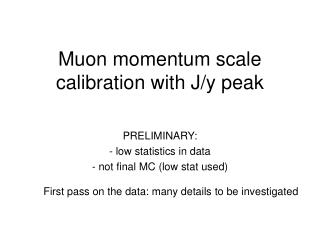 Muon momentum scale calibration with J/y peak