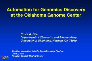 Automation for Genomics Discovery at the Oklahoma Genome Center
