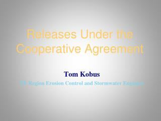 Releases Under the Cooperative Agreement