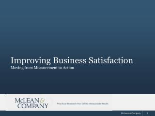 Improving Business Satisfaction Moving from Measurement to Action