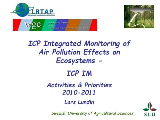 ICP Integrated Monitoring of Air Pollution Effects on Ecosystems - ICP IM Activities & Priorities