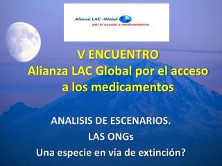 V ENCUENTRO Alianza LAC Global por el acceso a los medicamentos